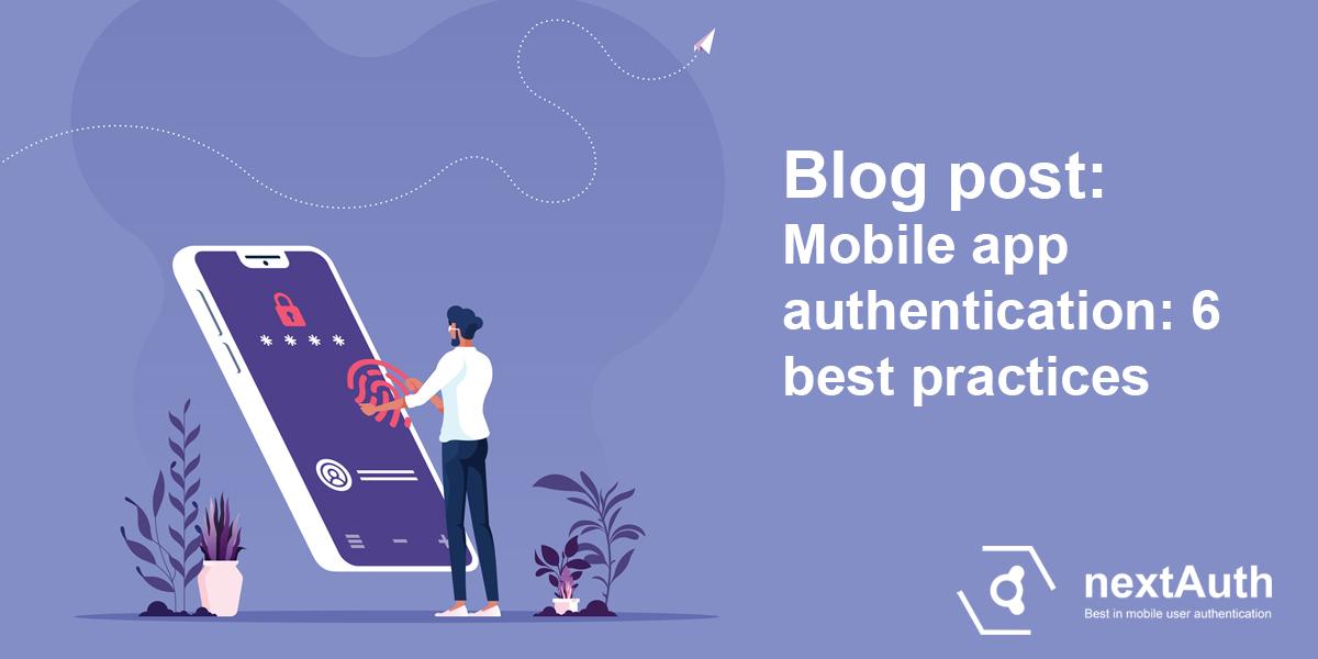 Mobile app authentication: 6 best practices