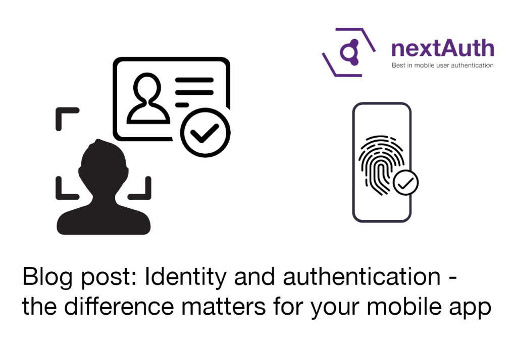 Identity and authentication: the difference matters for your mobile app